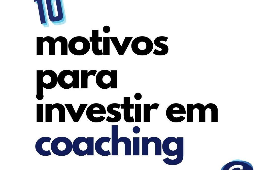 10 motivos para investir em coaching